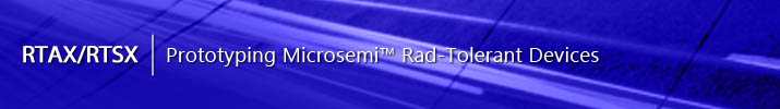 Prototyping Microsemi™ Rad-tolerant Devices.